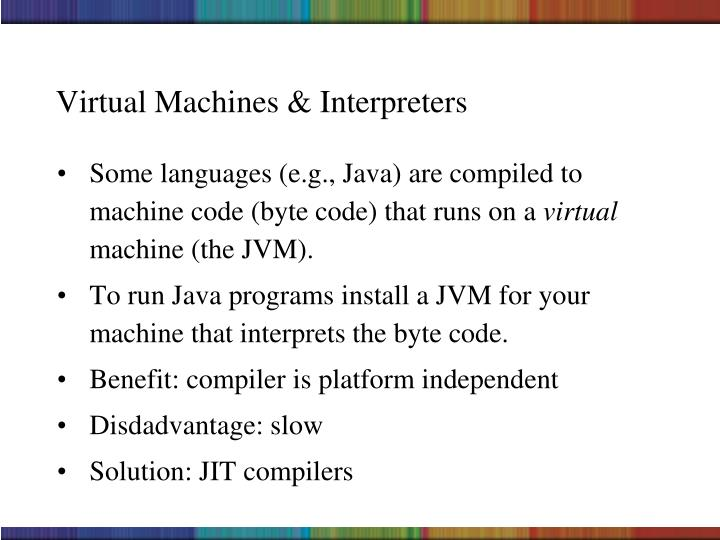 Virtual Machines & Interpreters