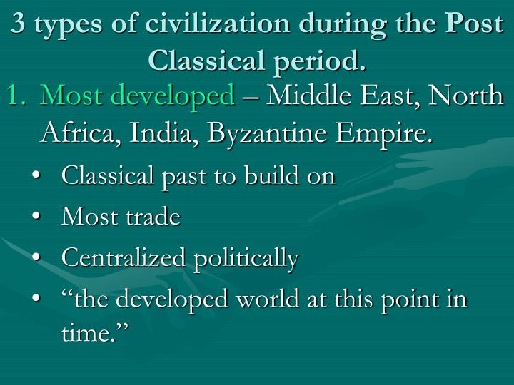 3 types of civilization during the Post Classical period.