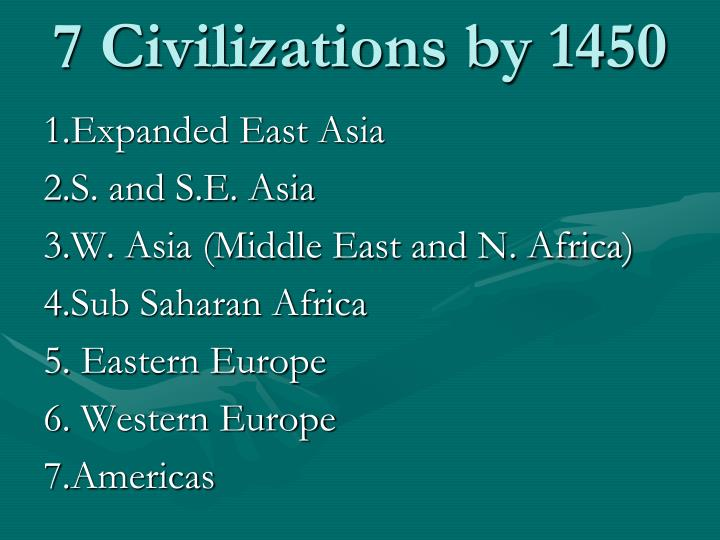 7 Civilizations by 1450