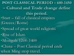 post classical period 600 1450 cultural and trade change define this period