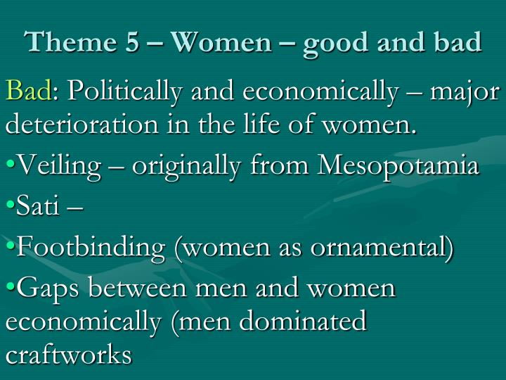 Theme 5 – Women – good and bad