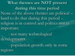 what themes are not present during this time period