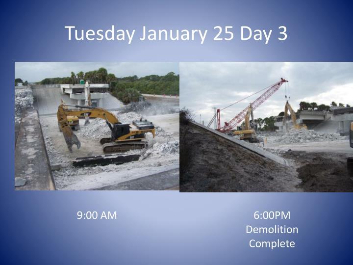 Tuesday January 25 Day 3