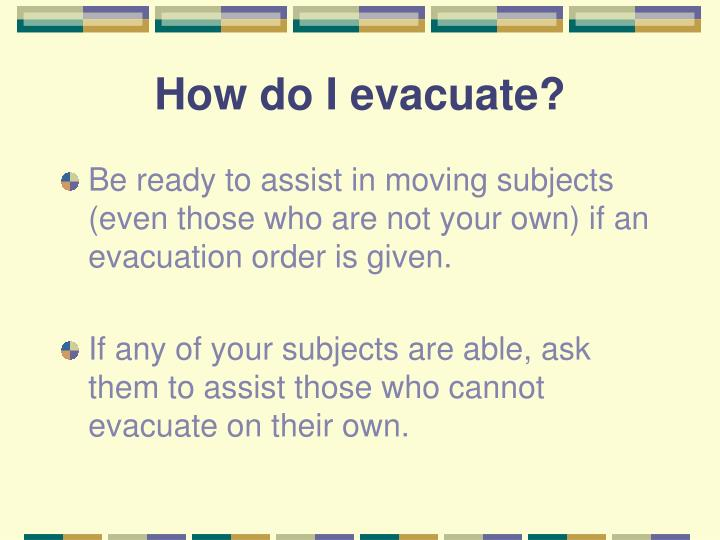 How do I evacuate?