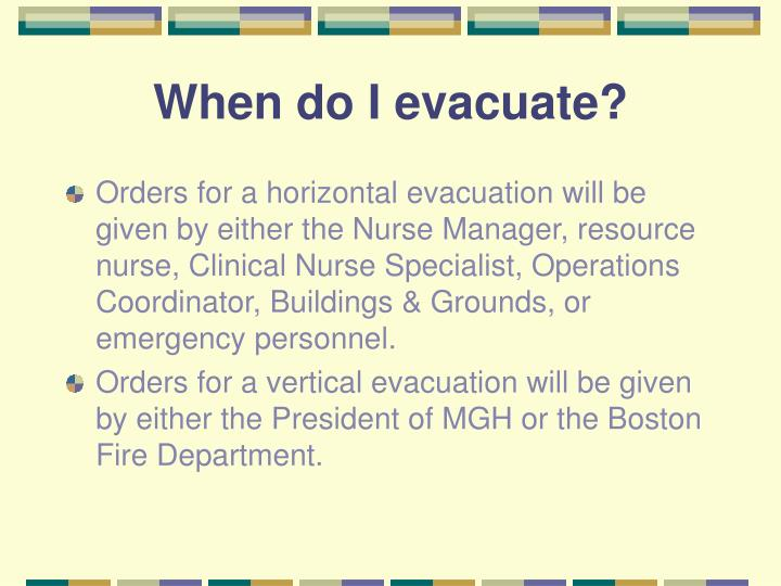 When do I evacuate?