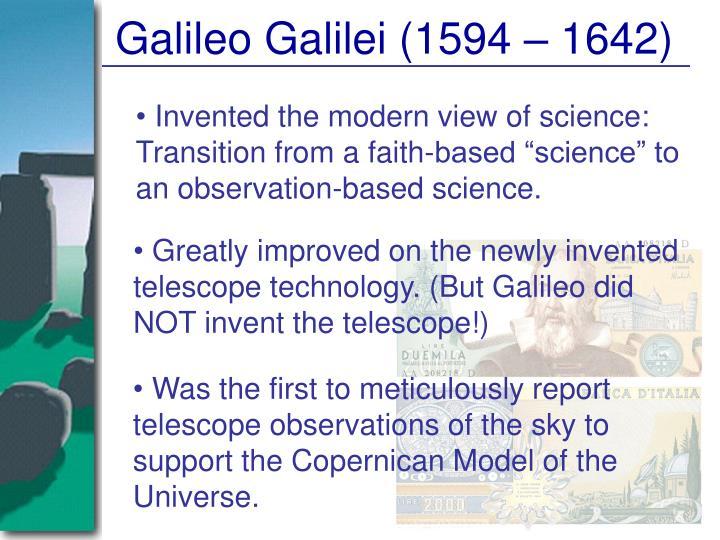 Galileo Galilei (1594 – 1642)