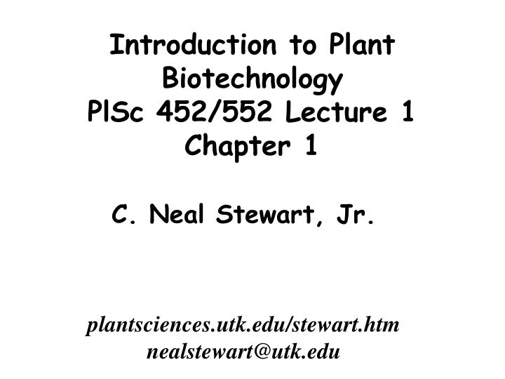 Introduction to plant biotechnology plsc 452 552 lecture 1 chapter 1