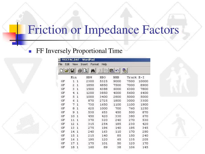 Friction or Impedance Factors