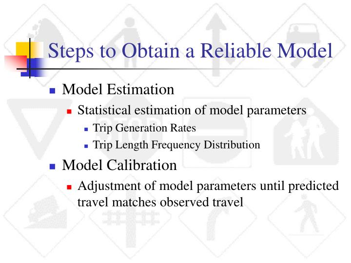 Steps to Obtain a Reliable Model