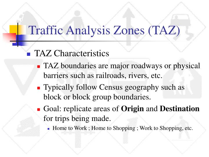 Traffic Analysis Zones (TAZ)