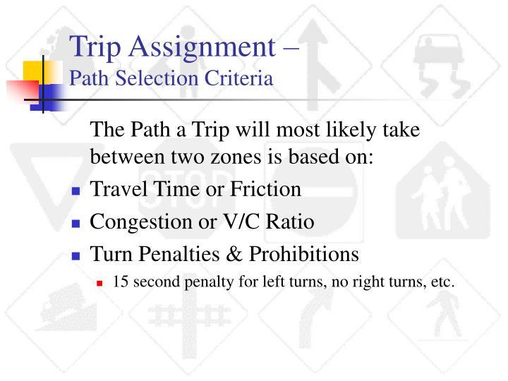 Trip Assignment –
