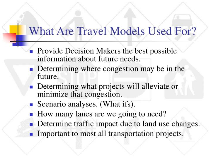 What Are Travel Models Used For?