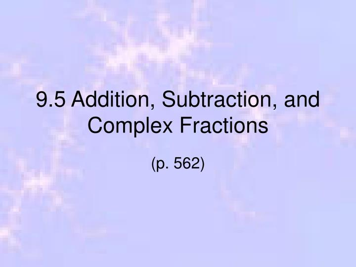 9 5 addition subtraction and complex fractions