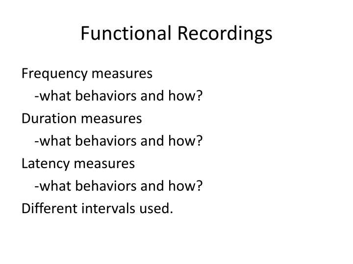 Functional Recordings