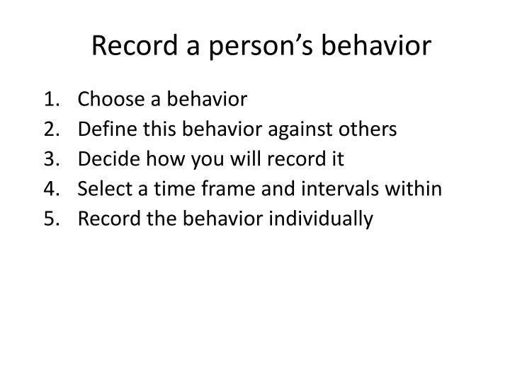 Record a person's behavior