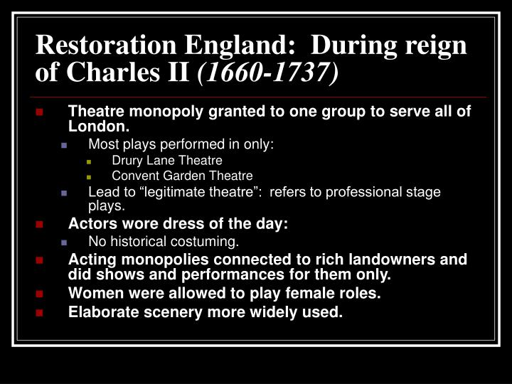 Restoration England:  During reign of Charles II