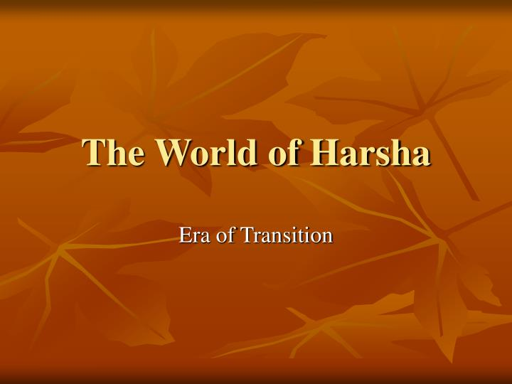 The world of harsha