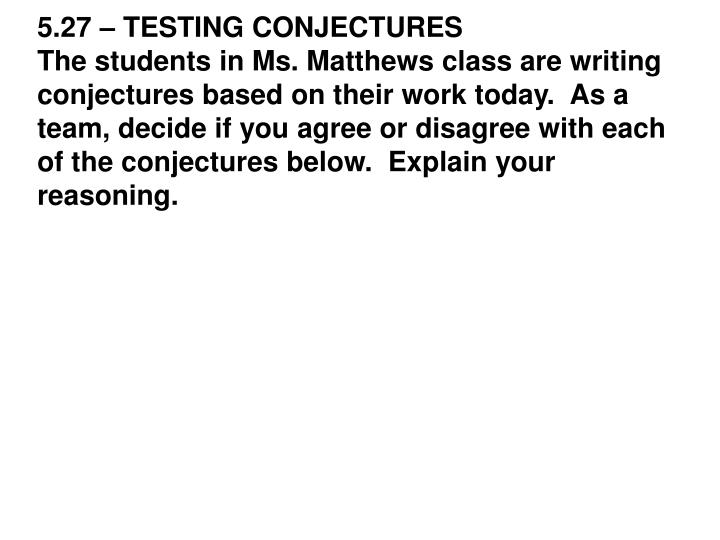 5.27 – TESTING CONJECTURES