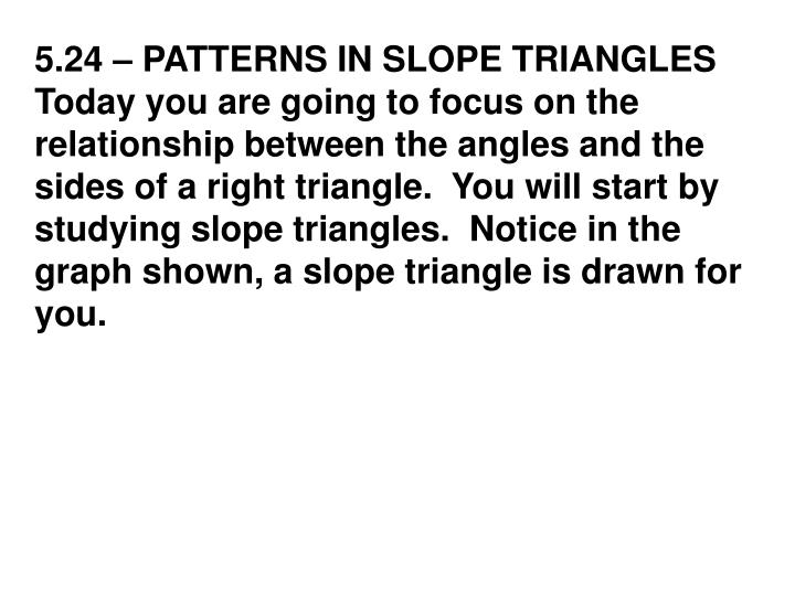 5.24 – PATTERNS IN SLOPE TRIANGLES