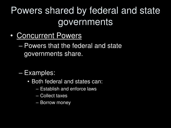 Powers shared by federal and state governments