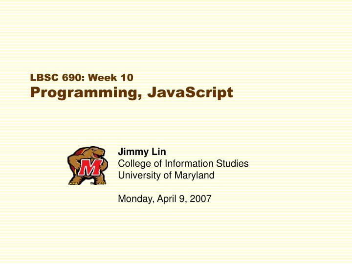 Lbsc 690 week 10 programming javascript