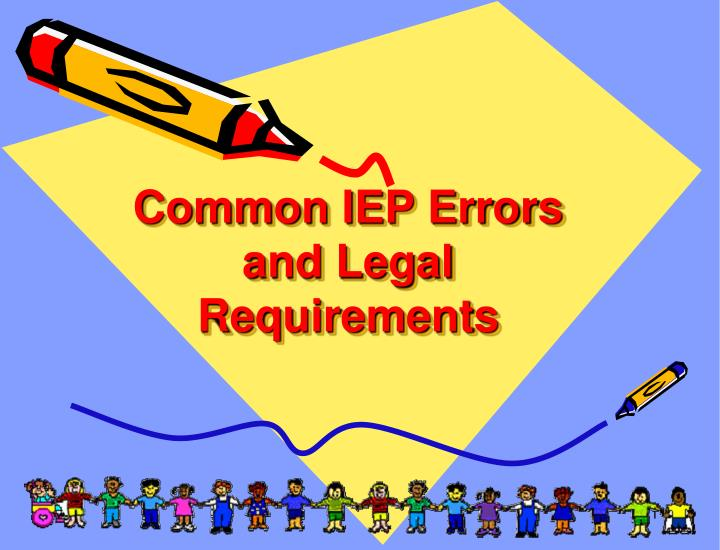 Common iep errors and legal requirements