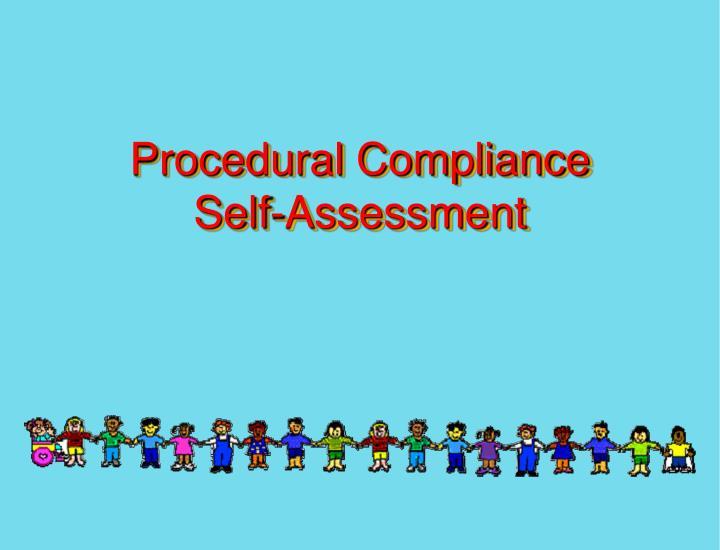 Procedural Compliance Self-Assessment