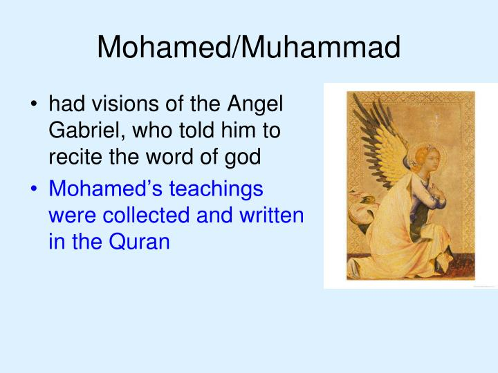 had visions of the Angel Gabriel, who told him to recite the word of god