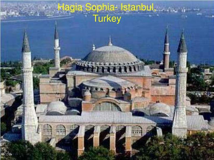 Hagia Sophia- Istanbul, Turkey