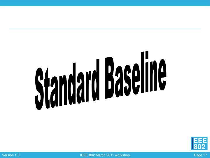 Standard Baseline