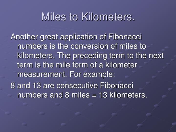 Miles to Kilometers.