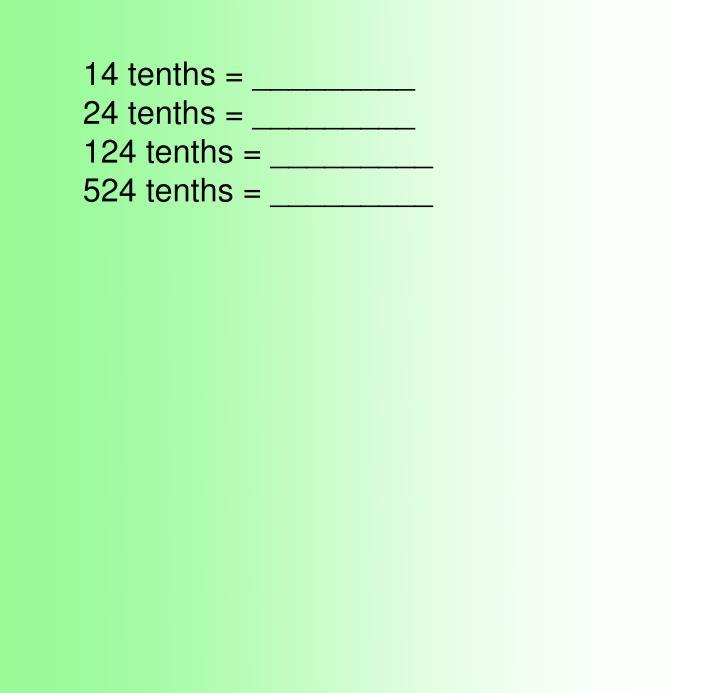 14 tenths = _________