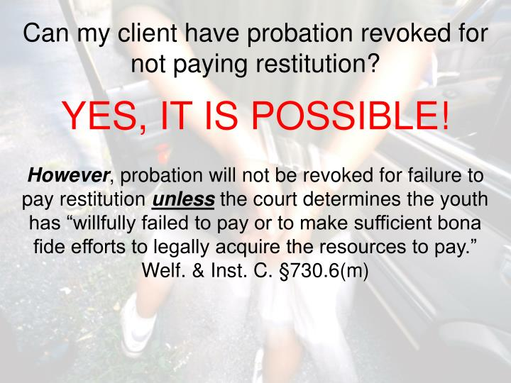 Can my client have probation revoked for not paying restitution?