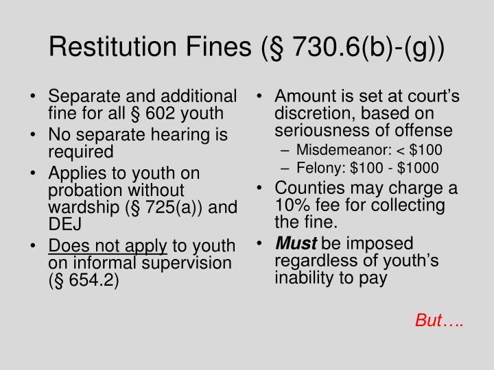 Restitution Fines (§ 730.6(b)-(g))