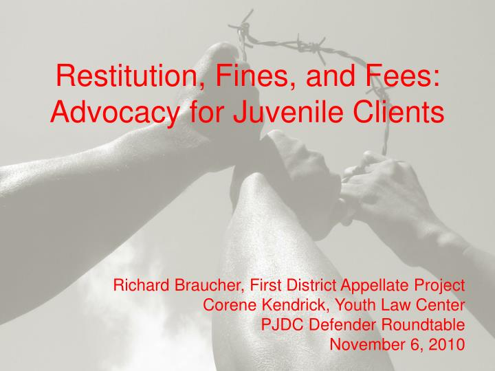 Restitution fines and fees advocacy for juvenile clients