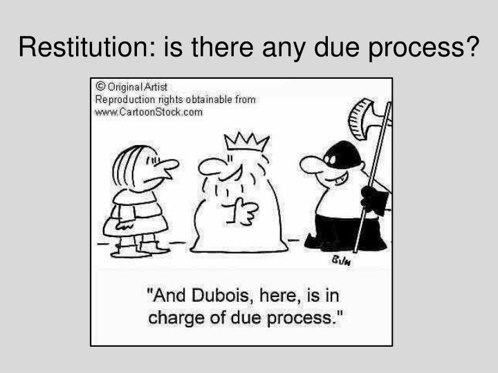 Restitution: is there any due process?