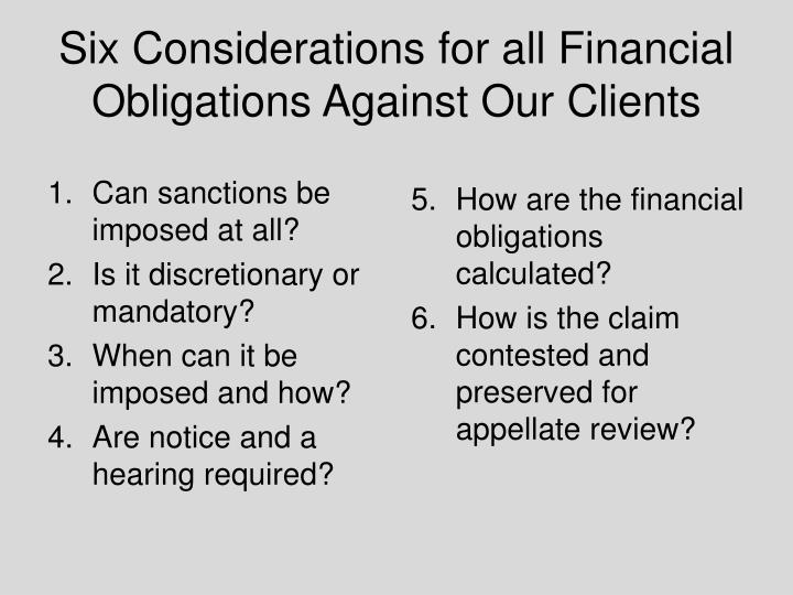 Six Considerations for all Financial Obligations Against Our Clients