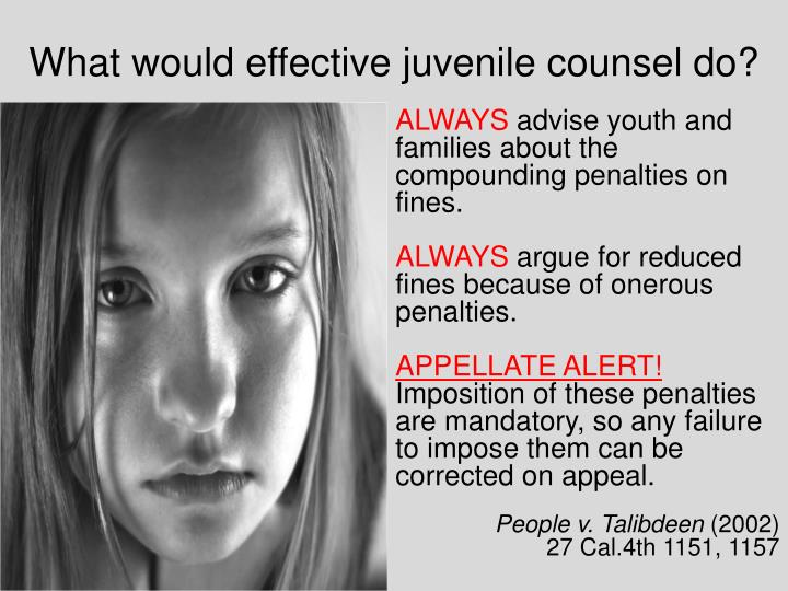 What would effective juvenile counsel do?