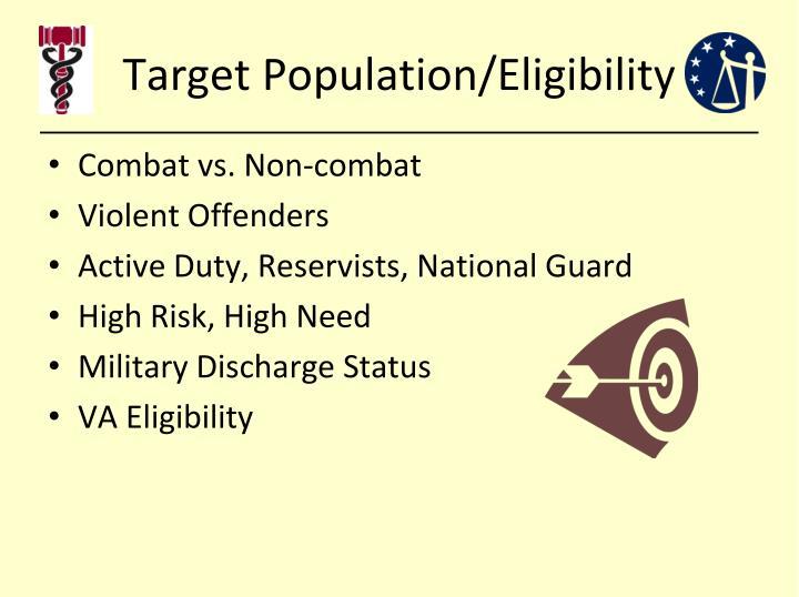 Target Population/Eligibility