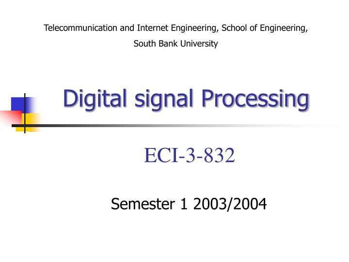 Digital signal processing eci 3 832