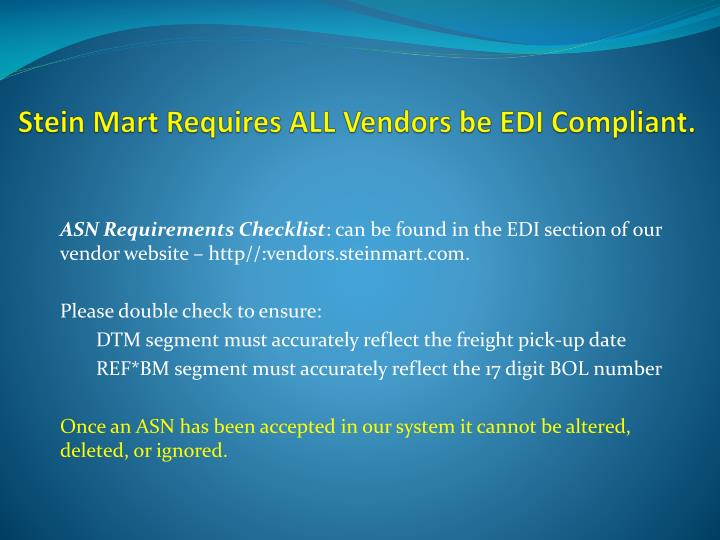 Stein Mart Requires ALL Vendors be EDI Compliant.