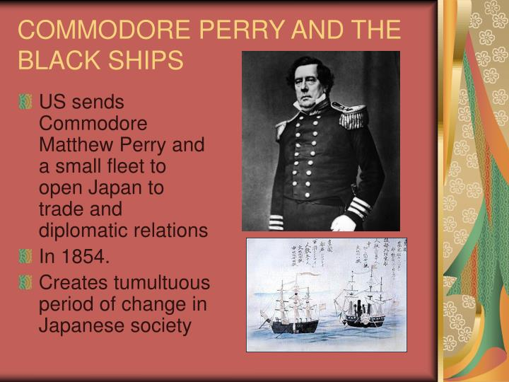 COMMODORE PERRY AND THE BLACK SHIPS
