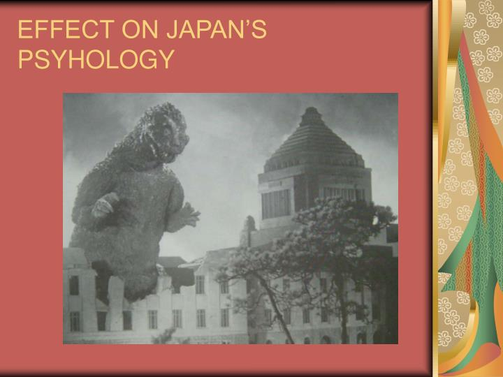 EFFECT ON JAPAN'S PSYHOLOGY