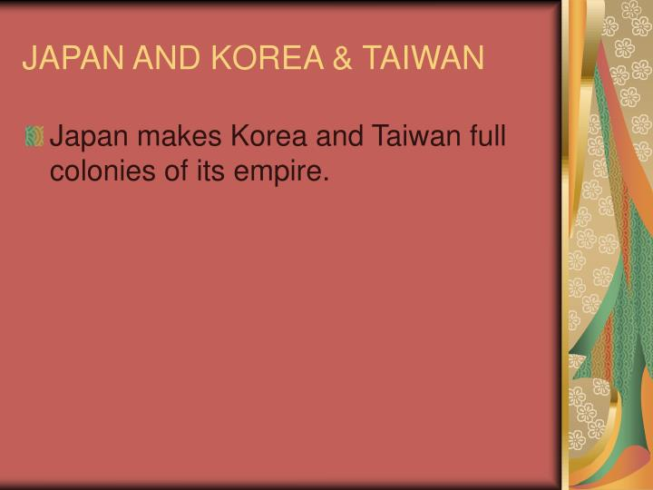 JAPAN AND KOREA & TAIWAN