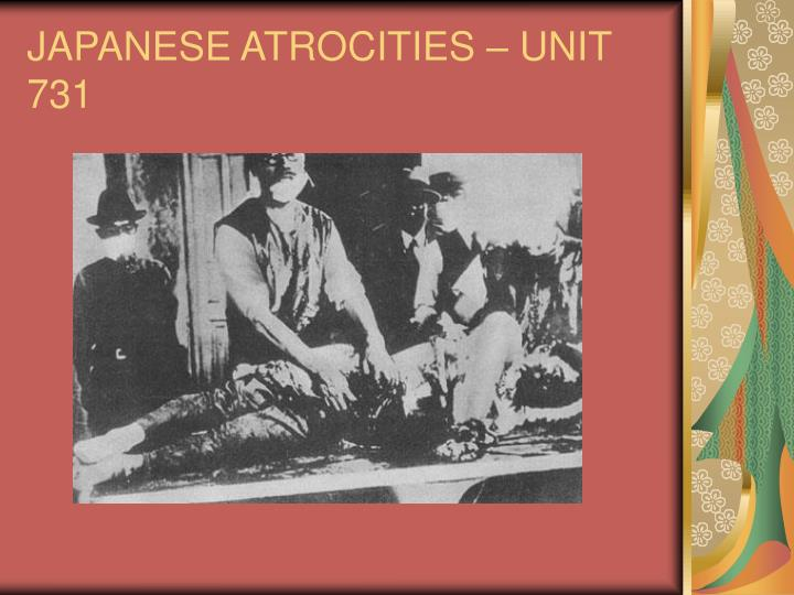JAPANESE ATROCITIES – UNIT 731