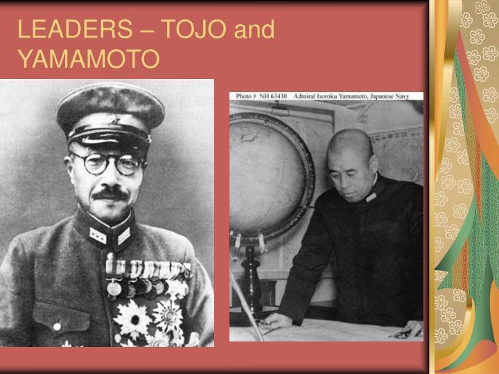 LEADERS – TOJO and YAMAMOTO