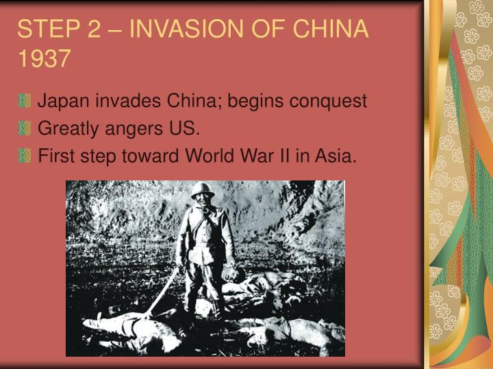 STEP 2 – INVASION OF CHINA 1937
