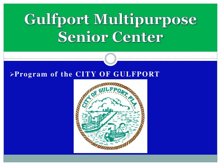 Gulfport Multipurpose