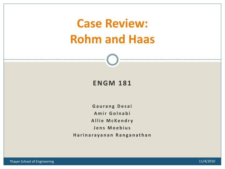 rohm and haas case solution Dows bid for rohm and haas case solution, this case the proposed acquisition of dow chemical company rohm and haas in 2008 is analyzed the acquisition of $ 188 billion was part of dow's strategic.