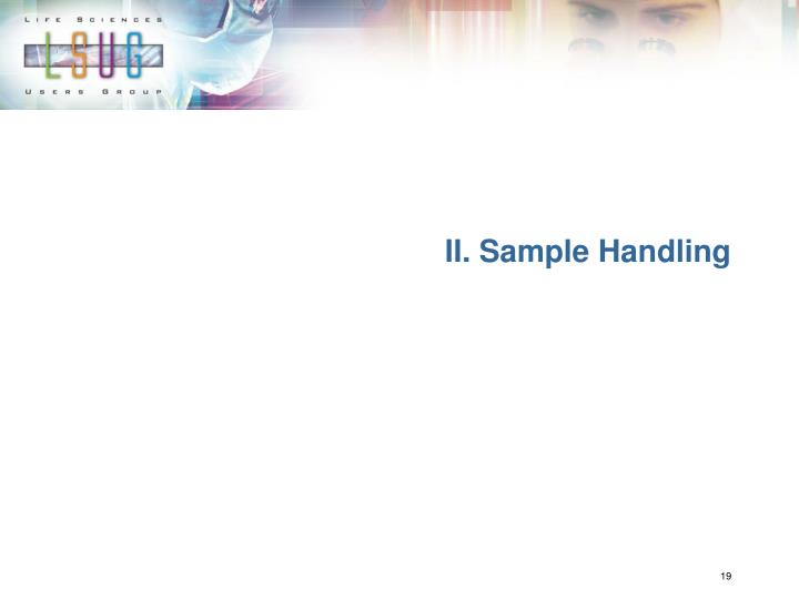 II. Sample Handling